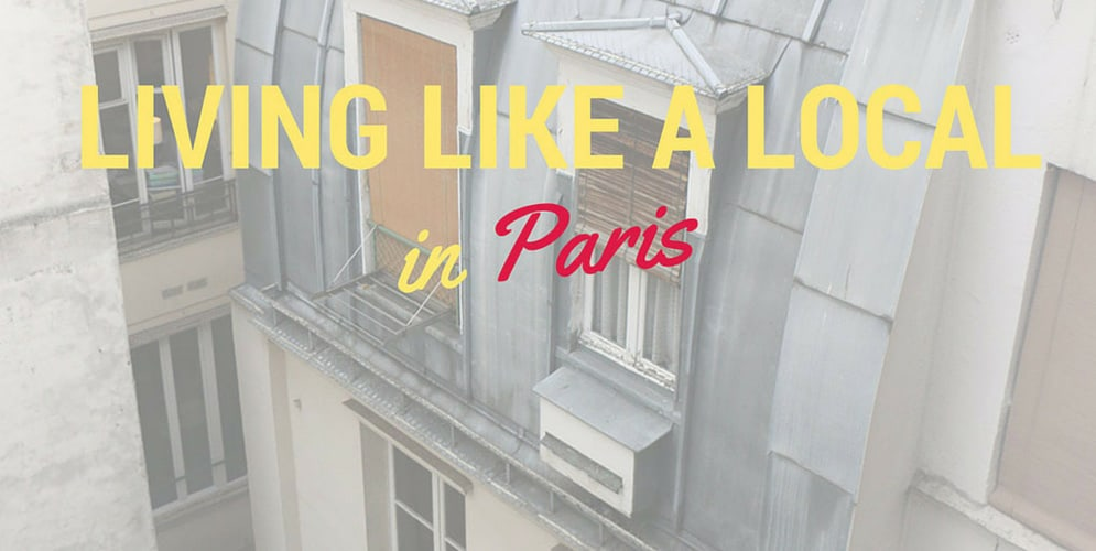Living Like a Local in Paris