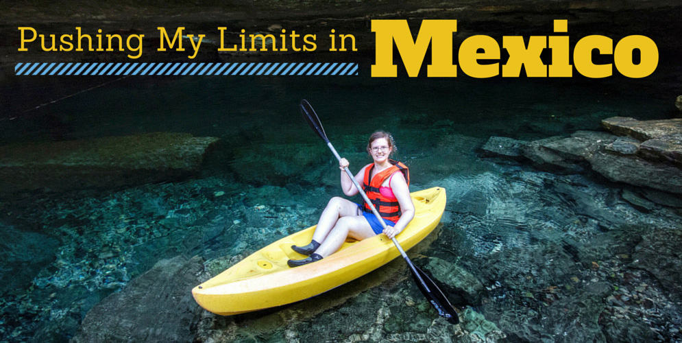 Pushing My Limits in Mexico